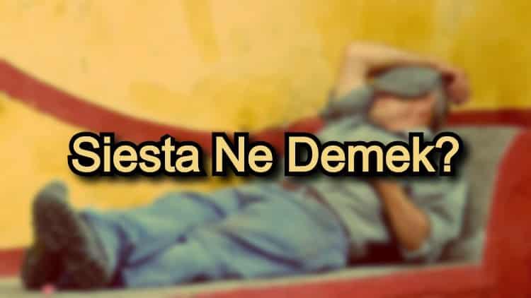 Siesta Ne Demek?