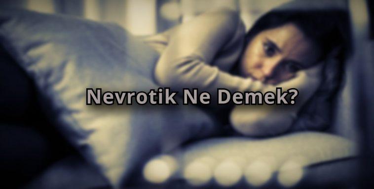 Nevrotik Ne Demek?
