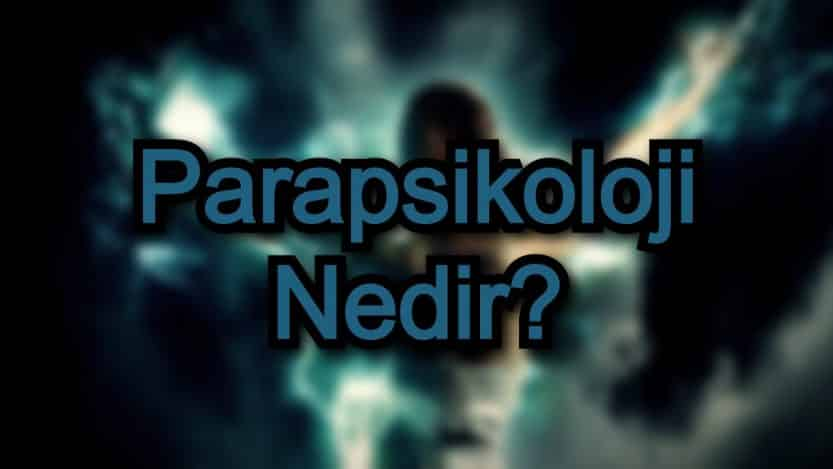 Parapsikoloji Nedir?