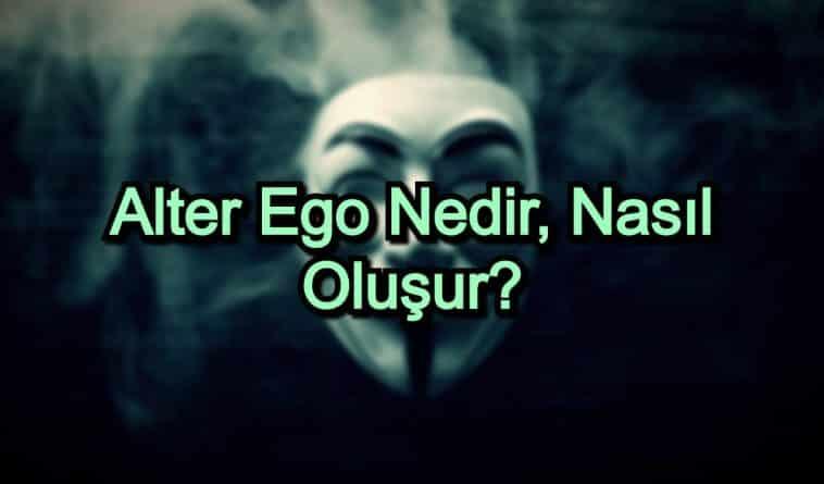 Alter Ego Nedir, Nasıl Oluşur?