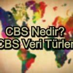 CBS Nedir? – CBS Veri Türleri