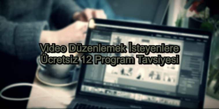 Ücretsiz Video Düzenleme Programı – 2020 Güncel – Video Düzenlemek İsteyenlere 12 Program Tavsiyesi