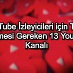 En İyi Youtube Kanalları – 2020 Güncel – Takip Edilmesi Gereken 13 Kanal