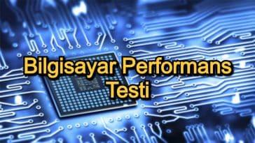 Bilgisayar Performans Testi – 2020 Güncel – Kaliteli Bilgisayar Test Programları Arayanlara 12 Tavsiye