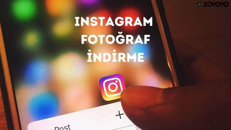 Instagram Fotoğraf İndirme – Instagram Fotoğraf Nasıl İndirilir? – Instagram Fotoğraf İndirme Siteleri 2020