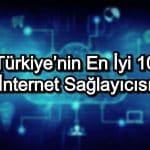 En İyi İnternet Sağlayıcısı – 2020 Güncel – Türkiye'nin En İyi 10 İnternet Sağlayıcı