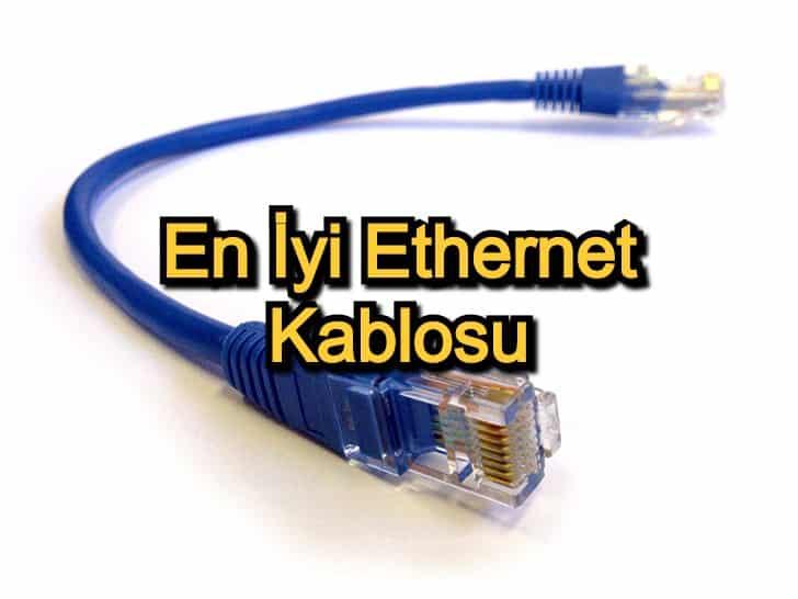 En İyi Ethernet Kablosu – 2020 Güncel – Kaliteli Ethernet Kablosu Arayanlara 12 Öneri